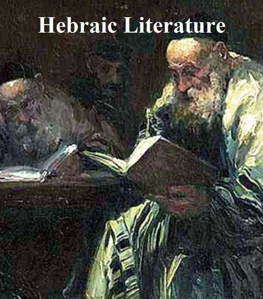 Hebraic Literature: Translations from the Talmud, Midrashim and Kabbala