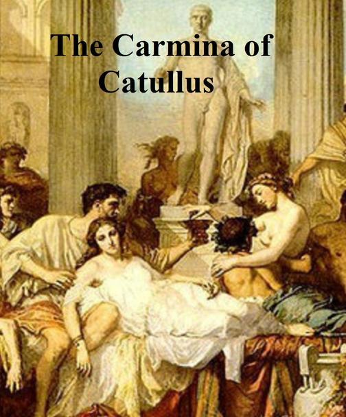 The Carmina of Catullus