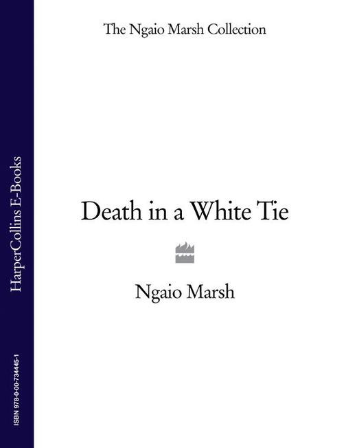 Death in a White Tie (The Ngaio Marsh Collection)
