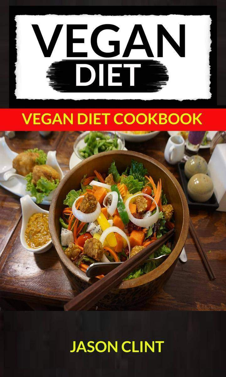 Vegan Diet Vegan Diet Cookbook