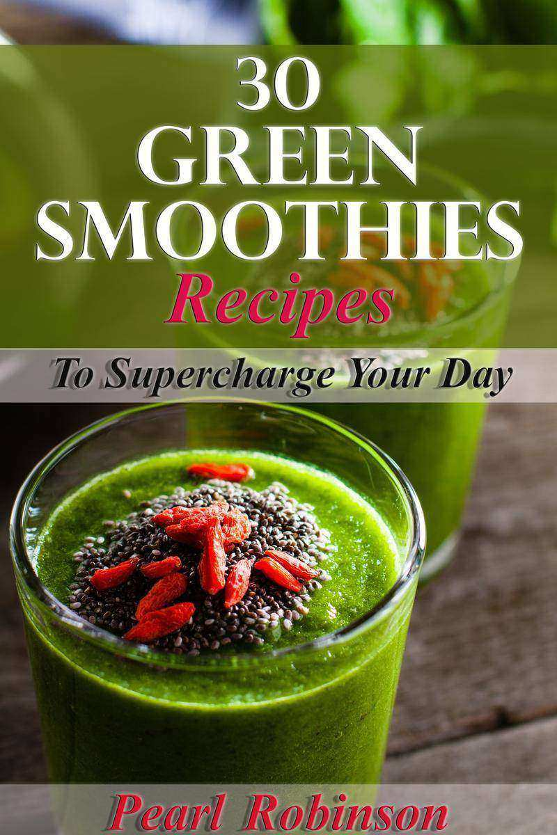 30 Green Smoothies Recipes Supercharge Your Day