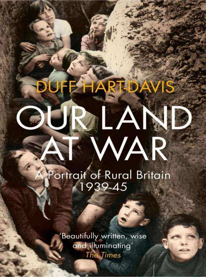 Our Land at War: A Portrait of Rural Britain 1939–45