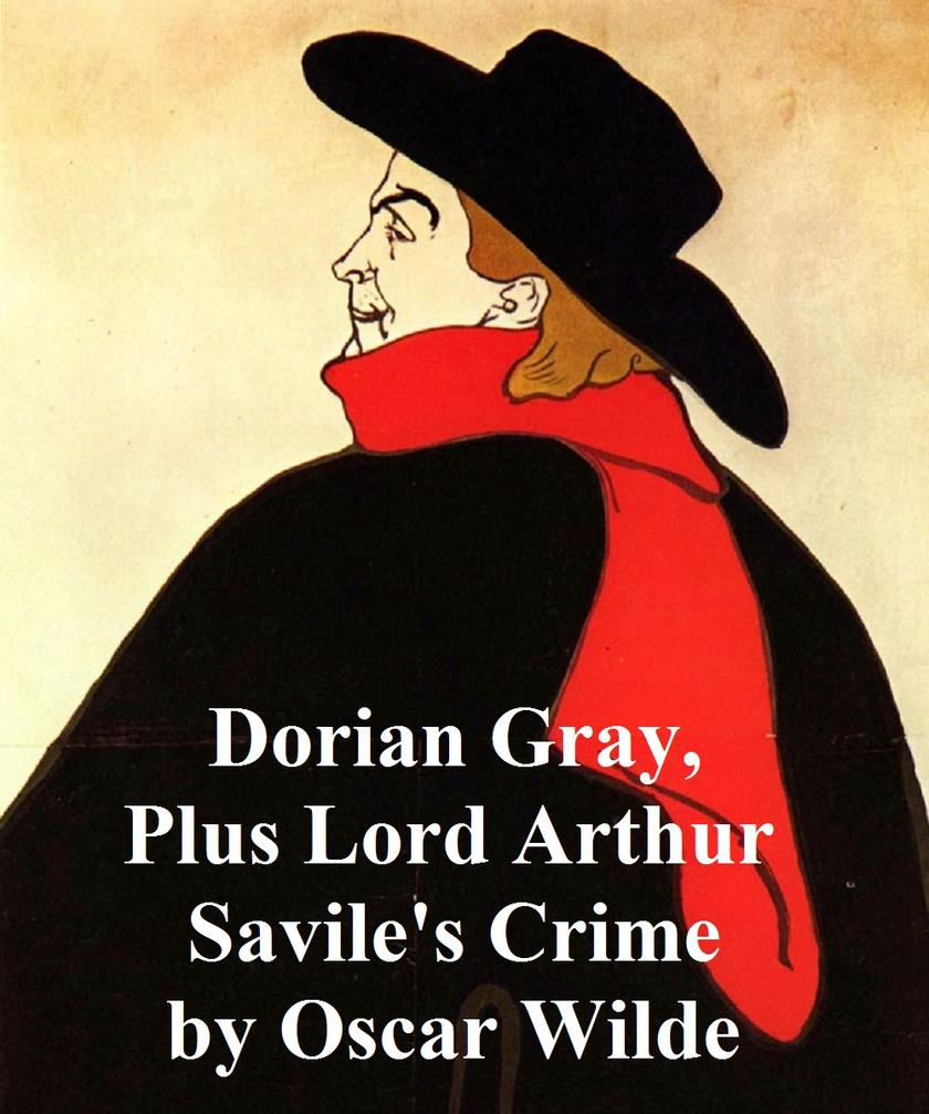 Dorian Gray, plus Lord Arthur Savile's Crime: And Other Stories