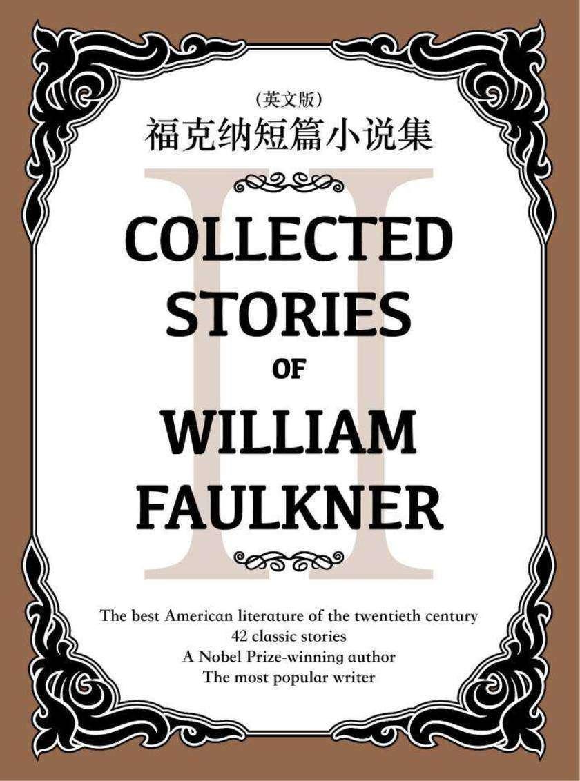Collected Stories of William Faulkner(II) 福克纳短篇小说集(英文版)