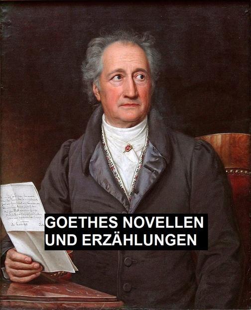 Goethes Novellen Und Erz?hlungen