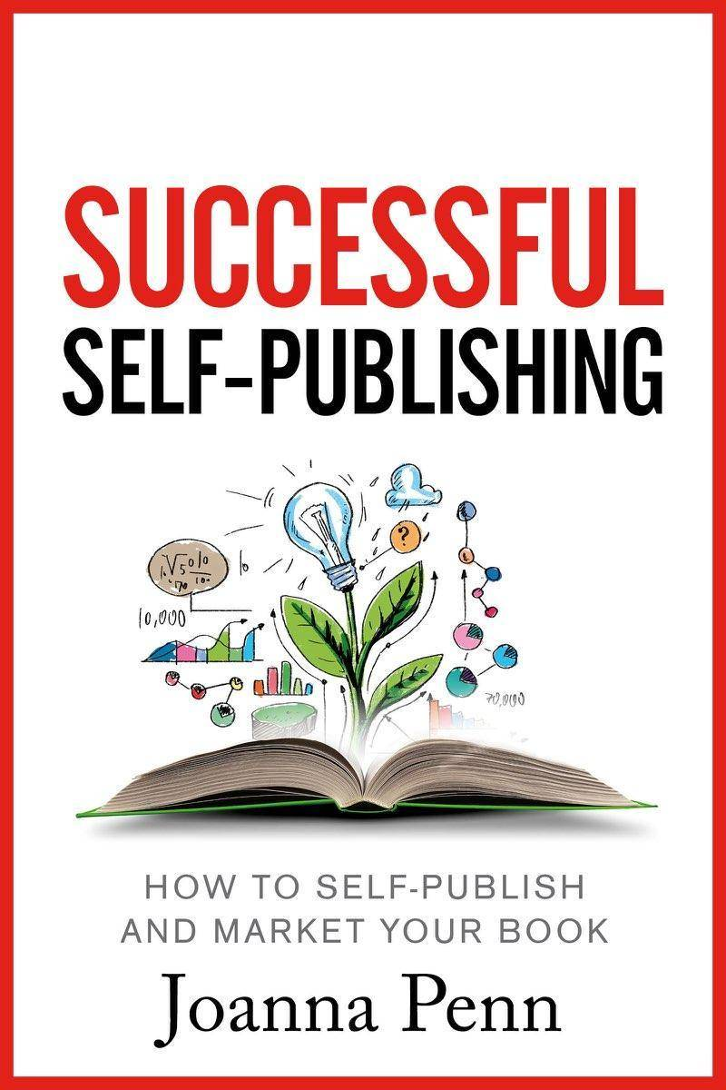 Successful Self-Publishing:How to self-publish and market your book in ebook and