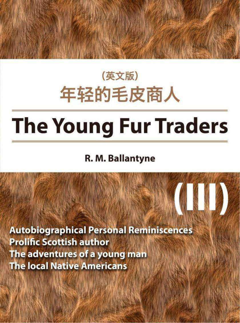 The Young Fur Traders(III) 年轻的毛皮商人(英文版)
