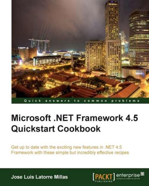 Microsoft .NET Framework 4.5 Quickstart Cookbook