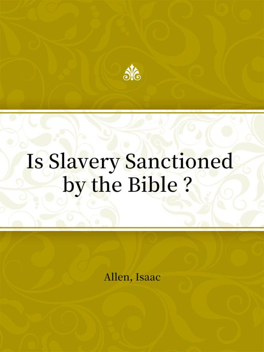 Is Slavery Sanctioned by the Bible