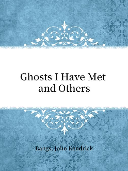 Ghosts I Have Met and Others