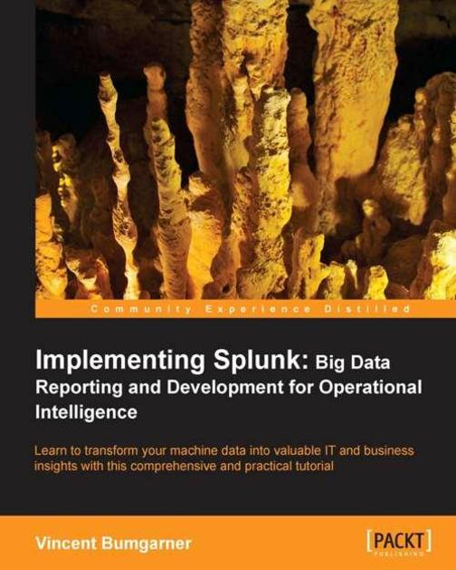 Implementing Splunk: Big Data Reporting and Development for Operational Intellig