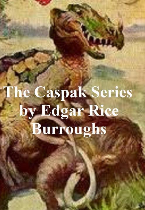The Caspak Series: All three novels