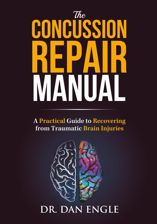 The Concussion Repair Manual: A Practical Guide to Recovering from Traumatic Bra