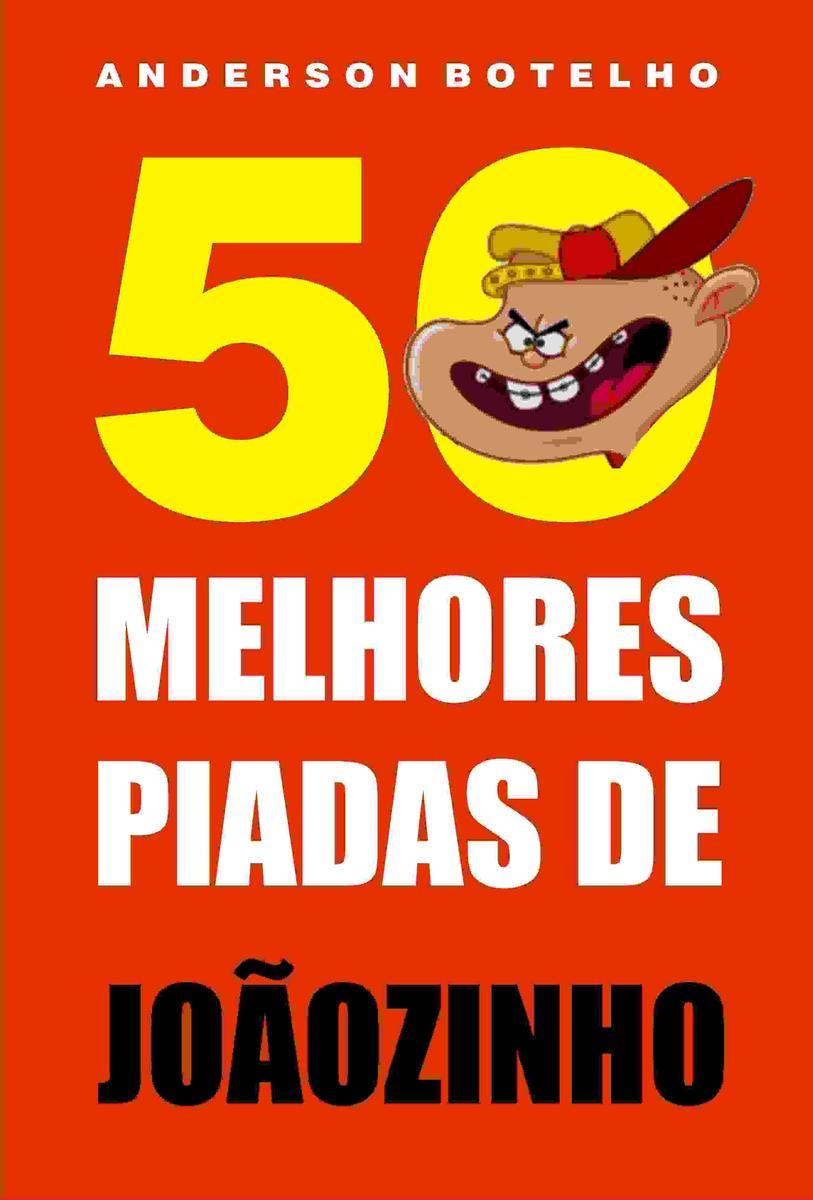 50 Melhores piadas de Jo?ozinho