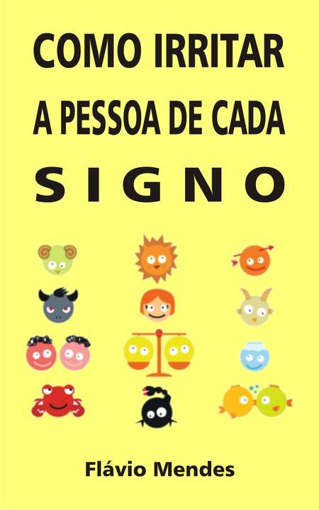 Como irritar a pessoa de cada signo