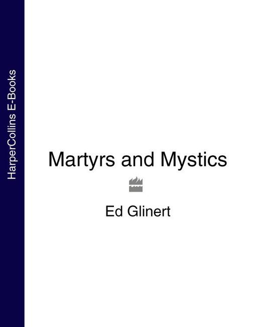 Martyrs and Mystics
