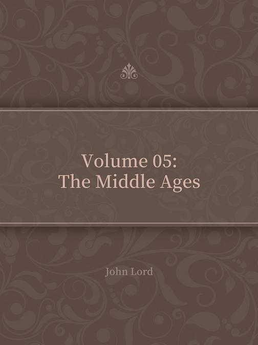 Volume 05The Middle Ages