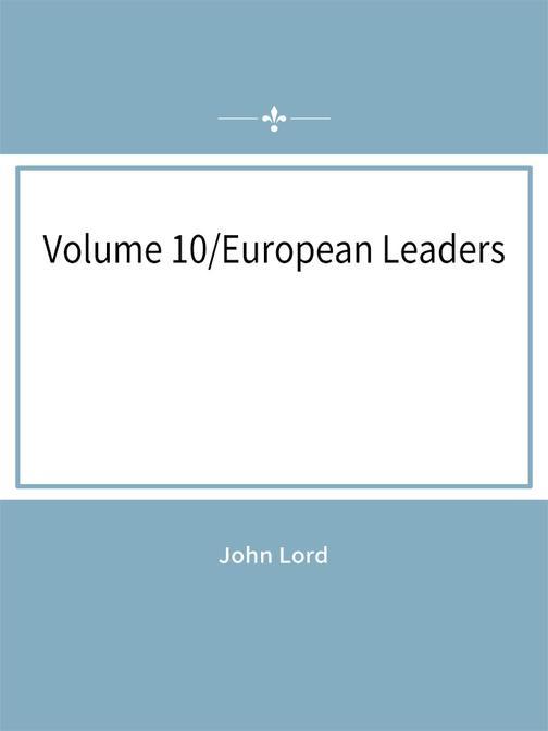 Volume 10:European Leaders