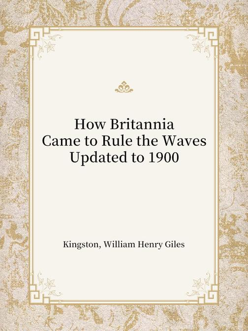 How Britannia Came to Rule the Waves; Updated to 1900