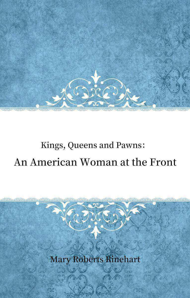 Kings, Queens and Pawns:An American Woman at the Front