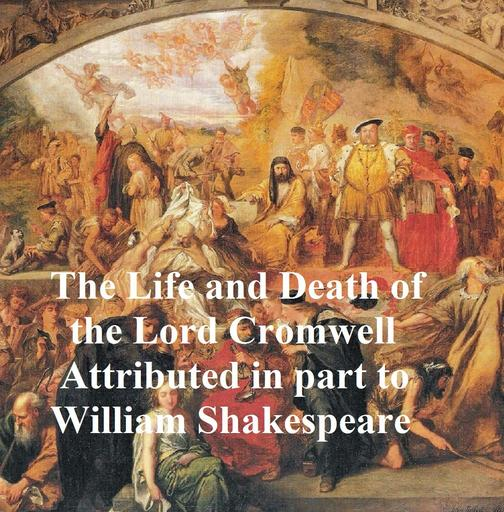 The Life and Death of Lord Cromwell