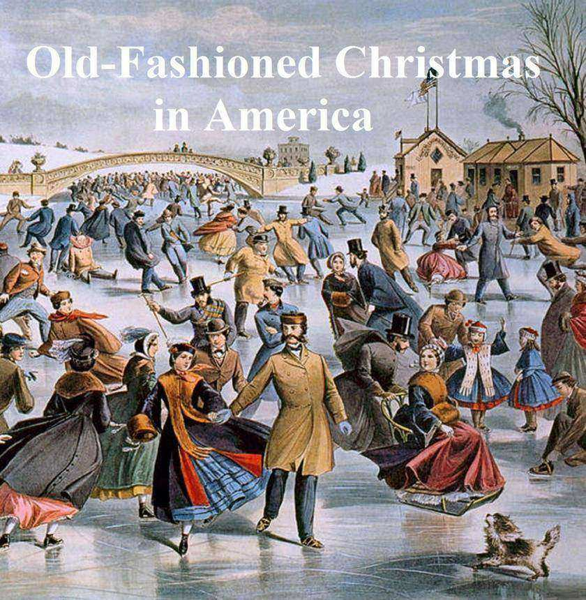 Old-Fashioned Christmas in America, a Collection of Christmas Stories