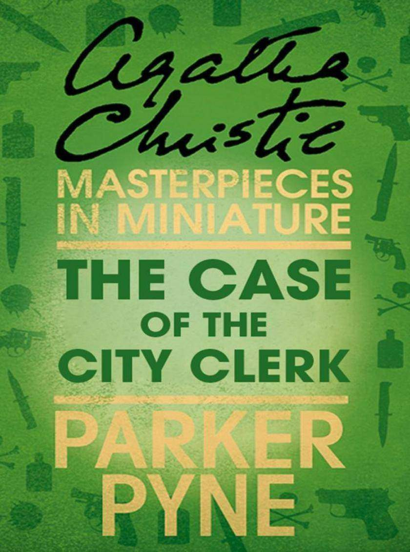 The Case of the City Clerk: An Agatha Christie Short Story