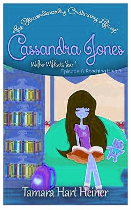 Reaching Higher Book 6: The Extraordinarily Ordinary Life of Cassandra Jones