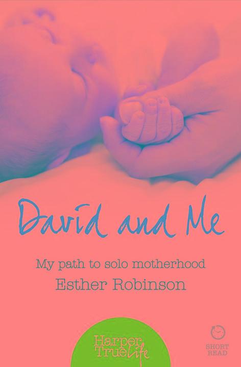 David and Me: My path to solo motherhood