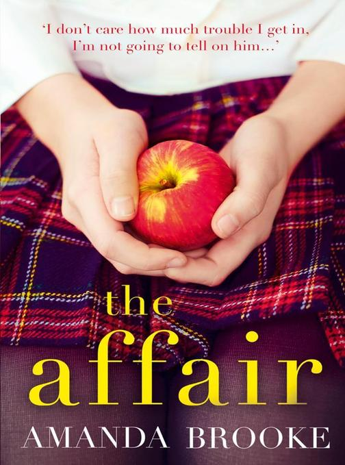 The Affair: A shocking story of a schoolgirl and a scandal