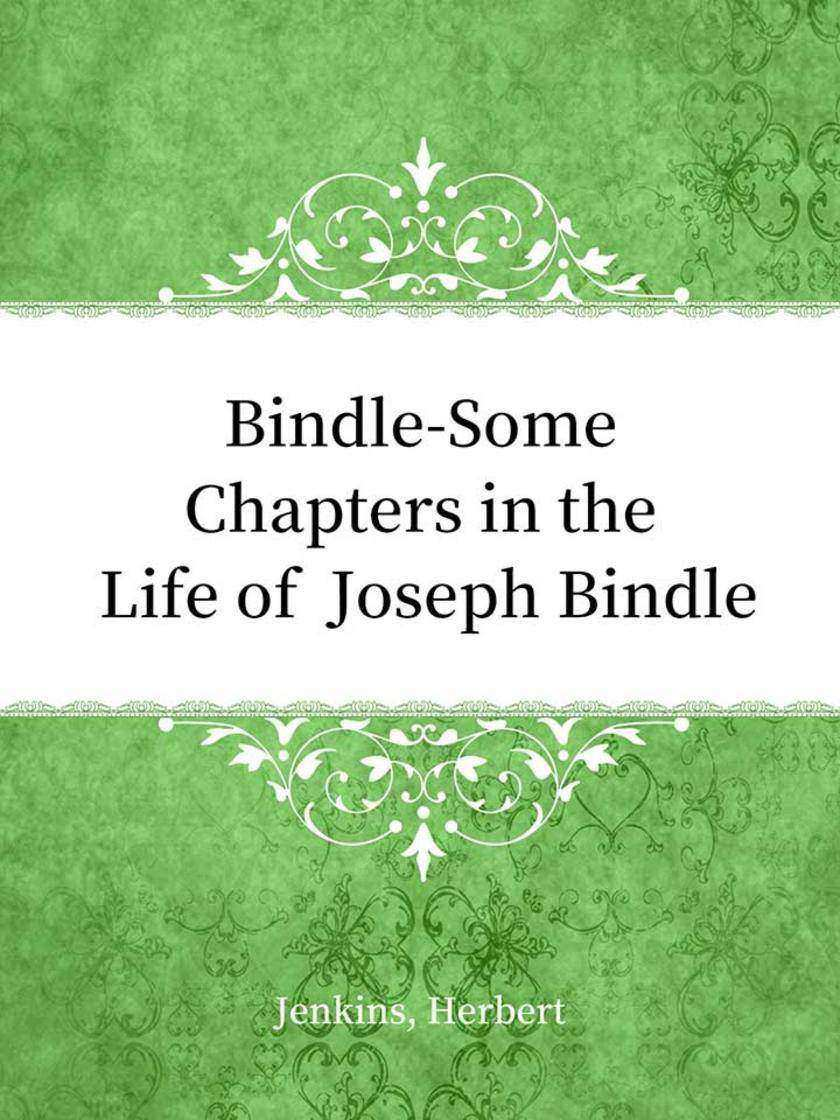 Bindle-Some Chapters in the Life of Joseph Bindle