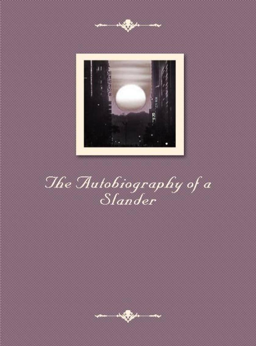 The Autobiography of a Slander