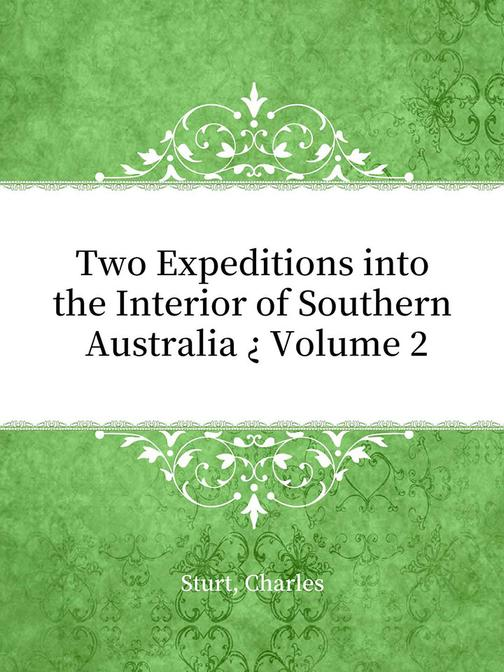 Two Expeditions into the Interior of Southern Australia ? Volume 2