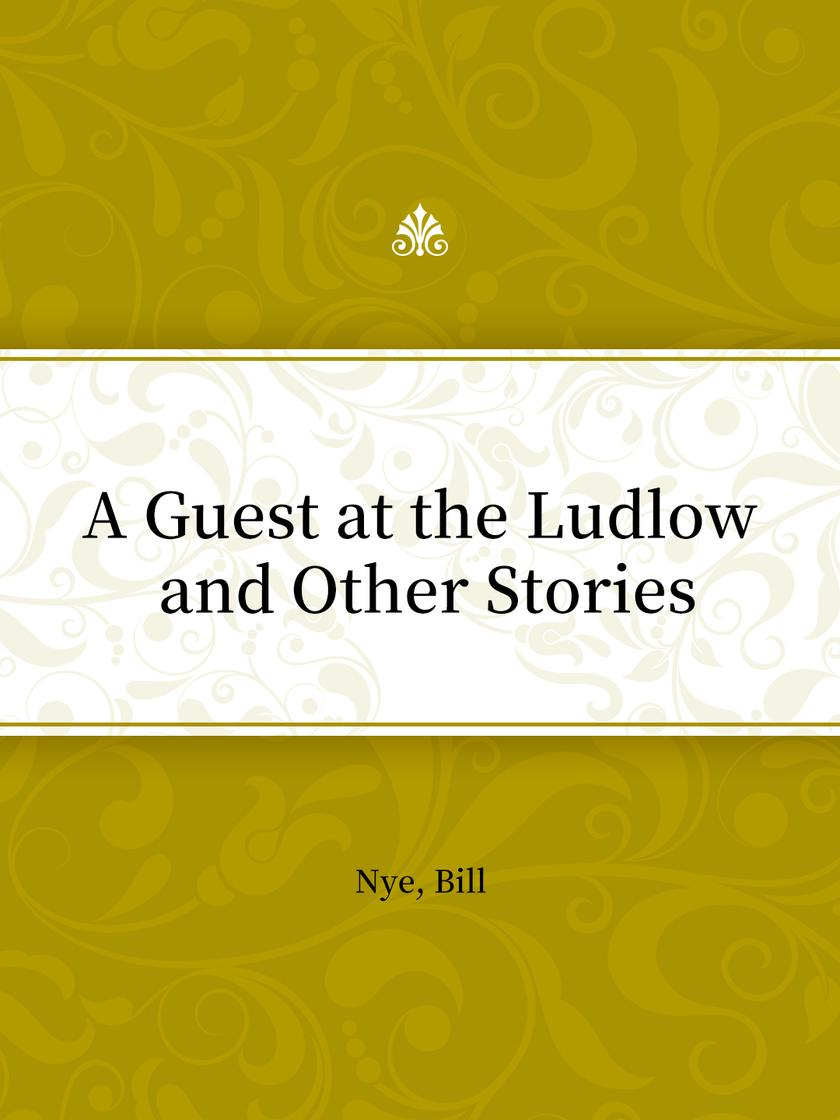 A Guest at the Ludlow and Other Stories