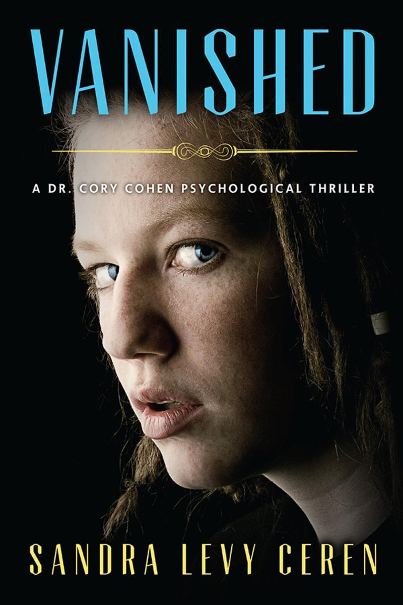 Vanished:A Dr. Cory Cohen Psychological Thriller