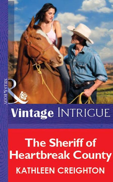 The Sheriff Of Heartbreak County (Mills & Boon Vintage Intrigue)