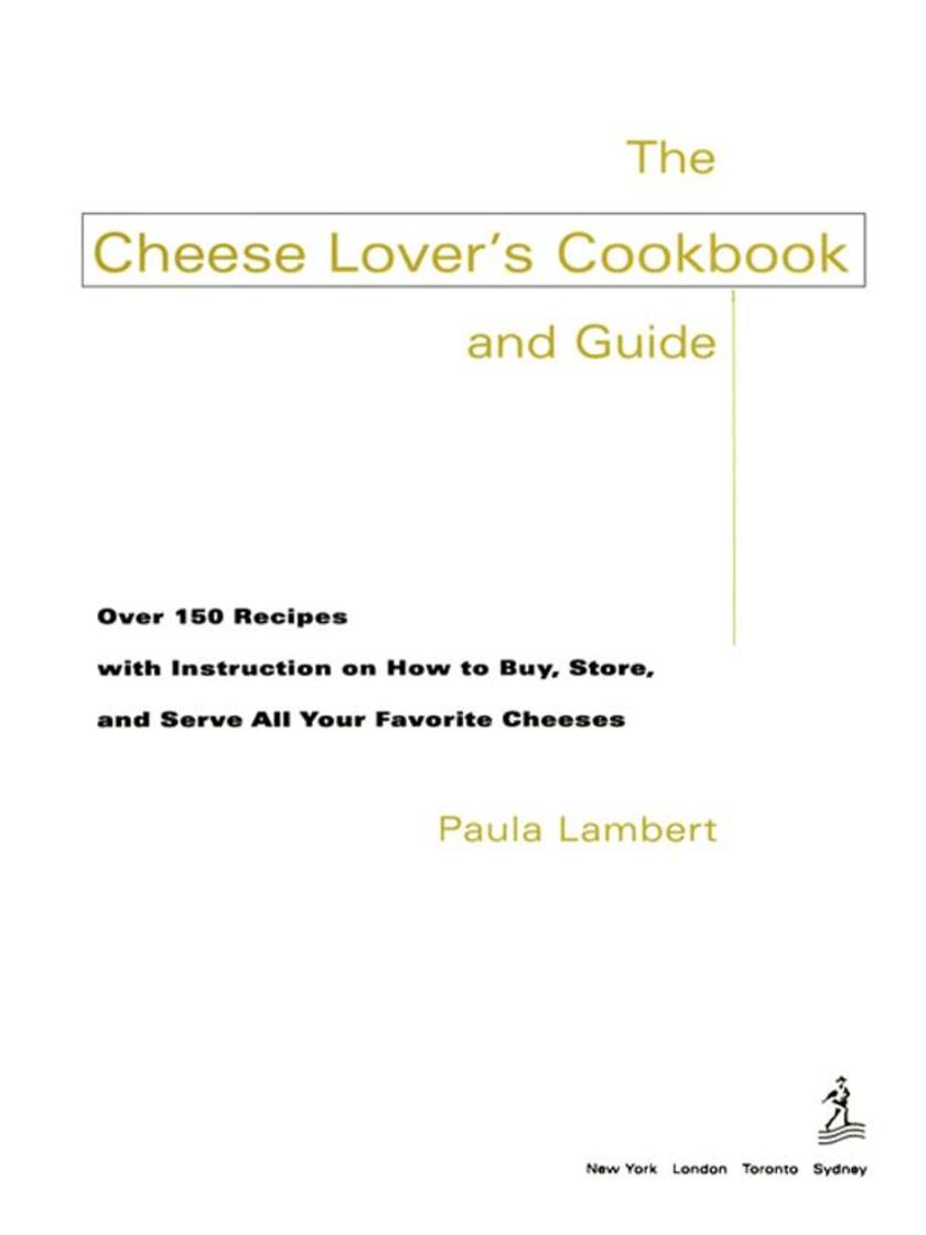The Cheese Lover's Cookbook & Guide