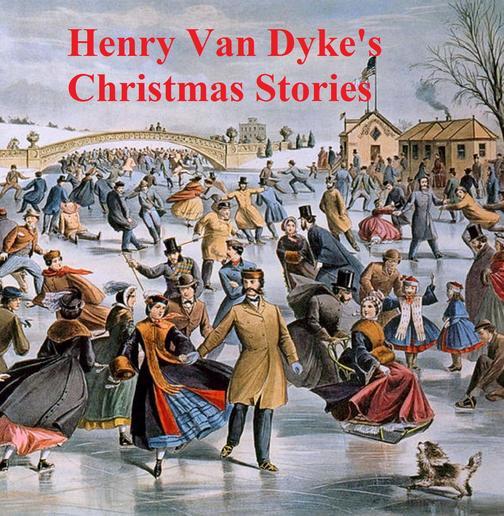 Henry Van Dyke's Christmas Stories