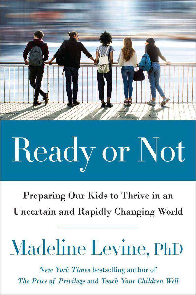 Ready or Not:Preparing Our Kids to Thrive in an Uncertain and Rapidly Changing W