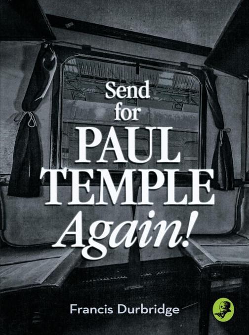 Send for Paul Temple Again! (A Paul Temple Mystery)
