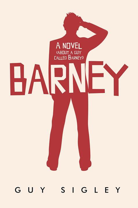 Barney: A novel (about a guy called Barney)