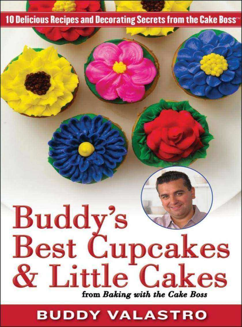 Buddy's Best Cupcakes & Little Cakes (from Baking with the Cake Boss)
