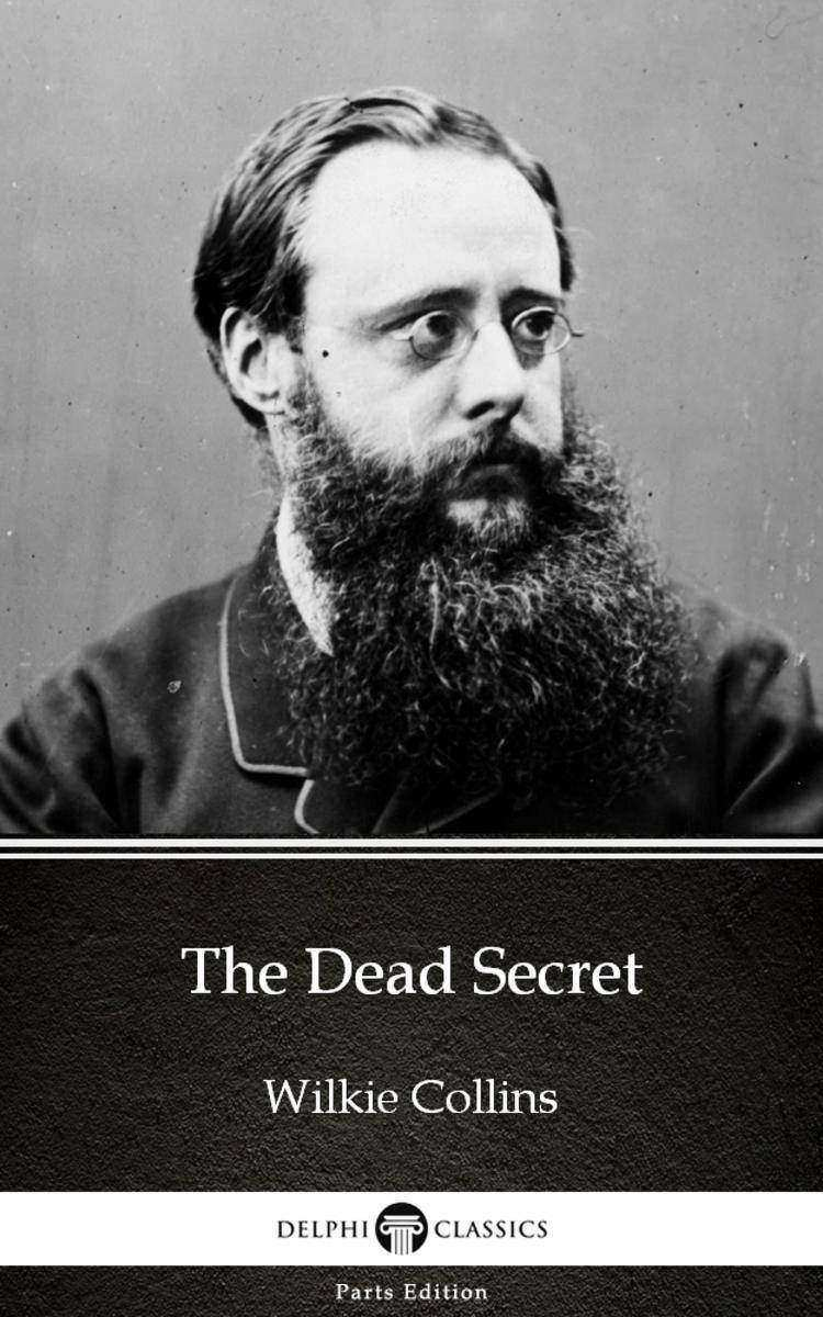 The Dead Secret by Wilkie Collins - Delphi Classics (Illustrated)