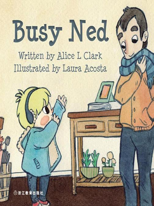 Busy Ned 忙碌的Ned