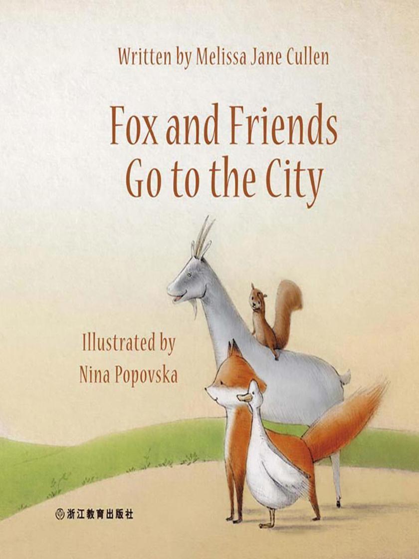 Fox and Friends Go to the City 狐狸和朋友们进城