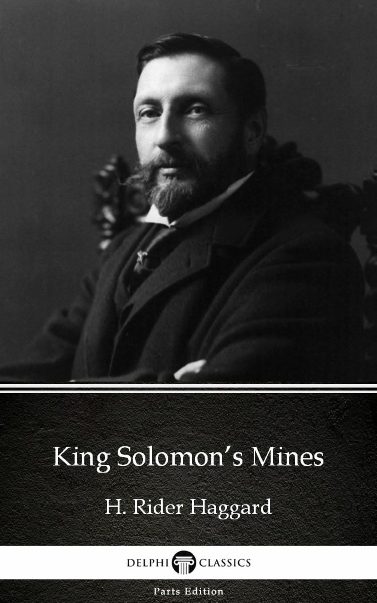 King Solomon's Mines by H. Rider Haggard - Delphi Classics (Illustrated)