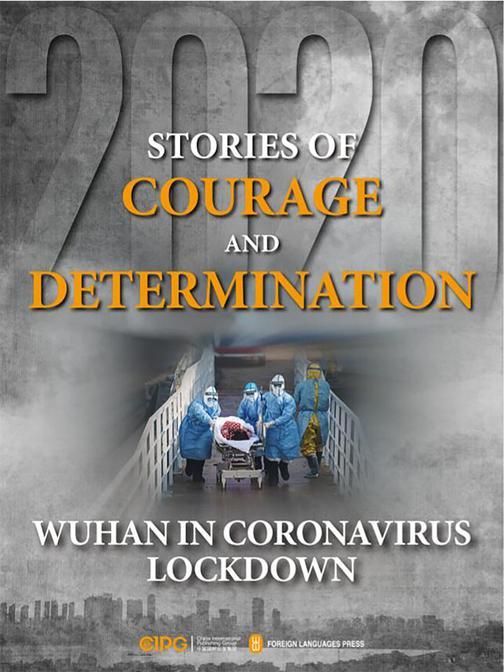 Stories of Courage and Determination:Wuhan in Coronavirus Lockdown