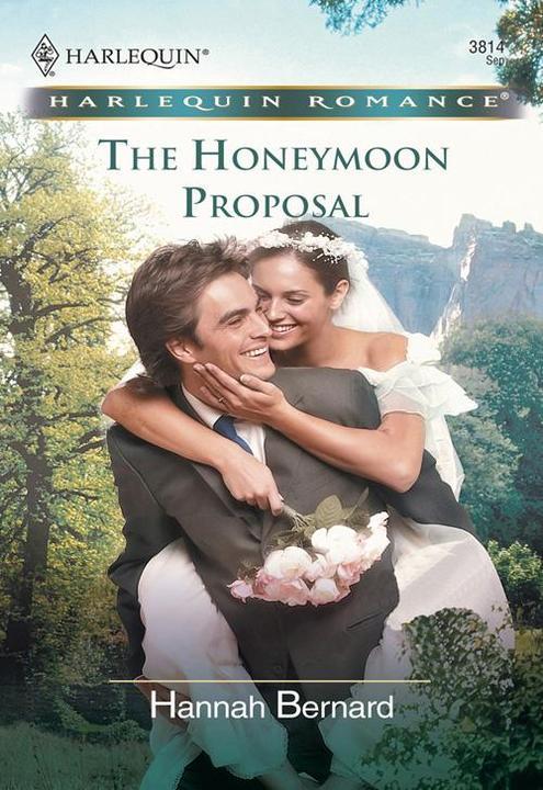 The Honeymoon Proposal (Mills & Boon Cherish)