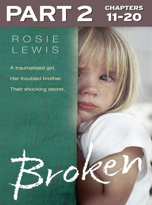 Broken: Part 2 of 3: A traumatised girl. Her troubled brother. Their shocking se