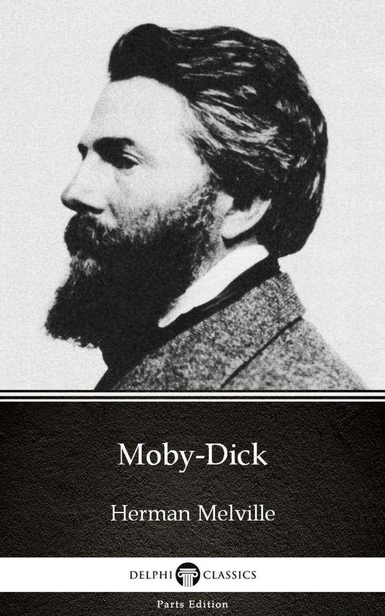 Moby-Dick by Herman Melville - Delphi Classics (Illustrated)